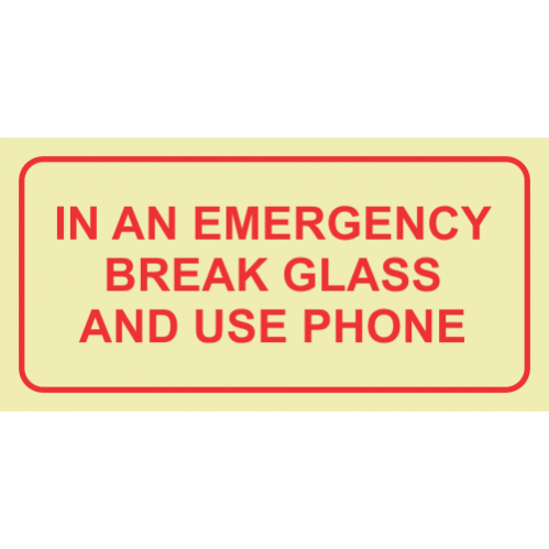 In An Emergency Break Glass And Use Phone Photoluminescent Sign GP75