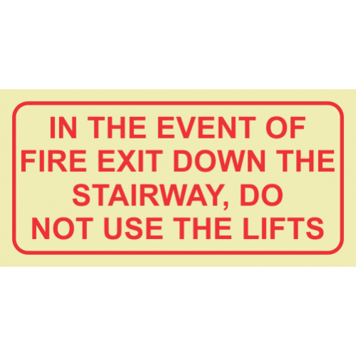 In The Event Of Fire Exit Down The Stairs, Do Not Use Lifts Photoluminescent Sign GP74